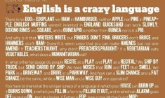 English language is not only phonetically inconsistent, it's also somewhat silly.